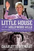 Little House in the Hollywood Hills: A Bad Girl's Guide to Becoming Miss Beadle, Mary X, and Me (eBook, ePUB)