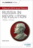 My Revision Notes: Edexcel AS/A-level History: Russia in revolution, 1894-1924 (eBook, ePUB)