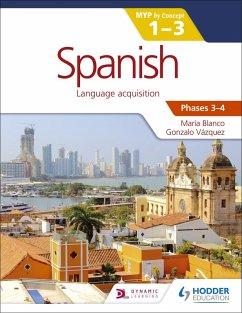 Spanish for the IB MYP 1-3 Phases 3-4 (eBook, ePUB) - Vázquez, Gonzalo; Blanco, María