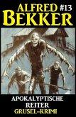 Alfred Bekker Grusel-Krimi #13: Apokalyptische Reiter (eBook, ePUB)