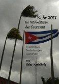 Kuba 2017: Im Wirbelsturm des Tourismus