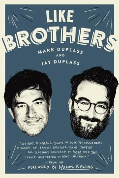 Like Brothers - Duplass, Mark; Duplass, Jay