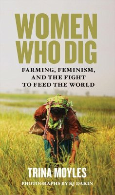 Women Who Dig: Farming, Feminism and the Fight ...