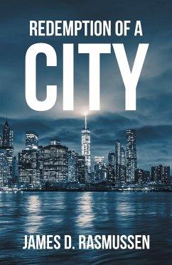 Redemption of a City - Rasmussen, James D.