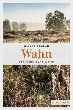 Wahn (eBook, ePUB) - Buslau, Oliver