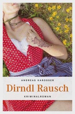 Dirndl Rausch (eBook, ePUB) - Karosser, Andreas