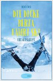 Die dicke Berta fährt Ski (eBook, ePUB)