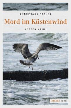 Mord im Küstenwind (eBook, ePUB) - Franke, Christiane