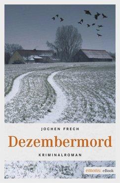 Dezembermord (eBook, ePUB) - Frech, Jochen