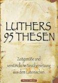 Martin Luthers 95 Thesen - Zeitgemäße und verständliche Neuübersetzung aus dem Lateinischen (eBook, ePUB)