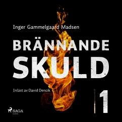 9788711796917 - Madsen, Inger Gammelgaard: Brännande skuld: Avsnitt 1 (oförkortat) (MP3-Download) - Bog