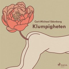 9788711756973 - Edenborg, Carl-Michael: Klumpigheten (oförkortat) (MP3-Download) - Bog