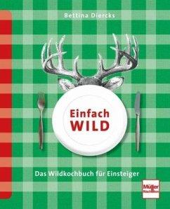 Einfach Wild (Mängelexemplar) - Diercks, Bettina
