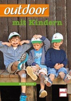 outdoor mit Kindern (Mängelexemplar) - Hitzler, Beate
