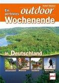 Ein perfektes outdoor Wochenende in Deutschland (Mängelexemplar)