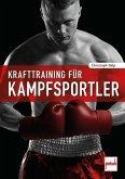 Krafttraining für Kampfsportler (Mängelexemplar)