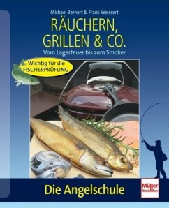 Die Angelschule: Räuchern, Grillen & Co. (Mängelexemplar)