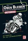 Oben bleiben - Das Buch zur Motorrad-Fahrsicherheit (Mängelexemplar)