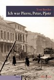 Ich war Pierre, Peter, Pjotr (eBook, ePUB)