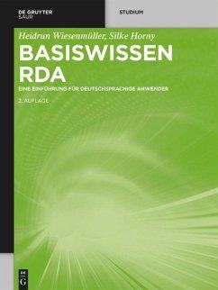 Basiswissen RDA - Wiesenmüller, Heidrun; Horny, Silke