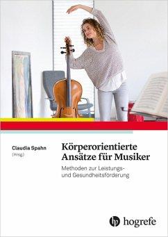 Körperorientierte Ansätze für Musiker (eBook, PDF)