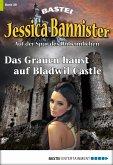 Das Grauen haust auf Bladwil Castle / Jessica Bannister Bd.28 (eBook, ePUB)