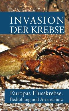 Invasion der Krebse (eBook, ePUB) - Althoetmar, Kai