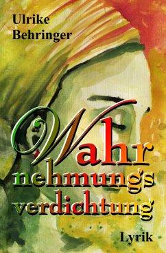 Wahrnehmungsverdichtung (eBook, ePUB) - Behringer, Ulrike