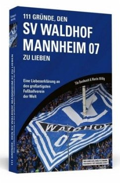 111 Gründe, den SV Waldhof Mannheim zu lieben