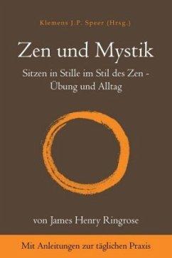 Zen und Mystik - Ringrose, James H.