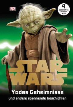 Star Wars(TM) Yodas Geheimnisse (Mängelexemplar) - Saunders, Catherine; Last, Shari