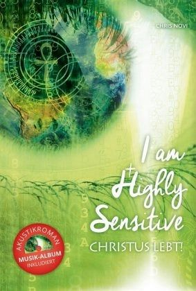 I am Highly Sensitive- Christus lebt! - Novi, Chris