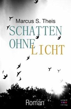 Schatten ohne Licht - Theis, Marcus S.