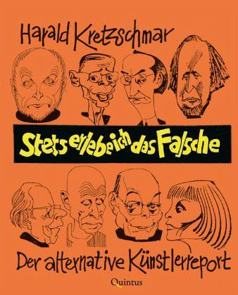 Stets erlebe ich das Falsche - Kretzschmar, Harald
