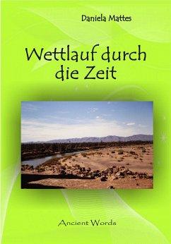 Wettlauf durch die Zeit (eBook, ePUB) - Mattes, Daniela