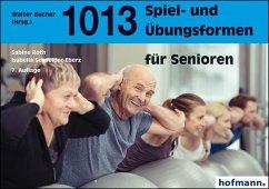 1013 Spiel- und Übungsformen für Senioren - Roth, Sabine; Schneider-Eberz, Isabella