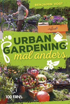 Urban Gardening mal anders (eBook, PDF) - Vogt, Benjamin
