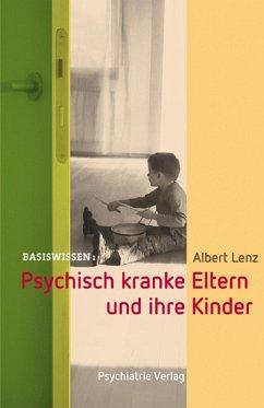 Psychisch kranke Eltern und ihre Kinder (eBook, PDF) - Lenz, Albert