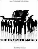 The Unnamed Agency (Magic On Earth - If Magic Did Exist, #7) (eBook, ePUB)