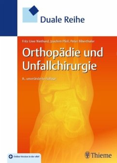 Duale Reihe Orthopädie und Unfallchirurgie - Niethard, Fritz Uwe; Pfeil, Joachim; Biberthaler, Peter