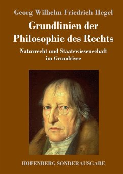 Grundlinien der Philosophie des Rechts - Hegel, Georg Wilhelm Friedrich