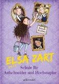 Elsa Zart und die Schule für Aufschneider und Hochstapler (Mängelexemplar)