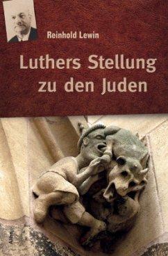 Luthers Stellung zu den Juden - Lewin, Reinhold