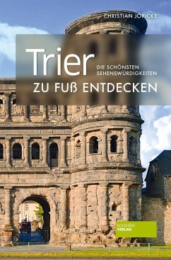 Trier zu Fuß entdecken - Jöricke, Christian