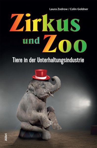 Zirkus und Zoo - Goldner, Colin; Zodrow, Laura