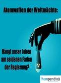 Atomwaffen der Weltmächte: (eBook, ePUB)