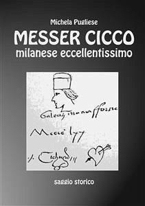 9788892663589 - Messer Cicco milanese eccellentissimo - Libro