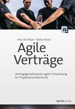 Agile Verträge (eBook, PDF) - Pieper, Fritz-Ulli; Roock, Stefan