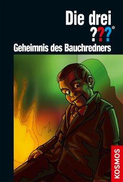 Die drei ??? Geheimnis des Bauchredners / Die drei Fragezeichen Bd.195 (eBook, ePUB) - Marx, André