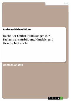 Recht der GmbH. Falllösungen zur Fachanwaltsausbildung Handels- und Gesellschaftsrecht (eBook, PDF)
